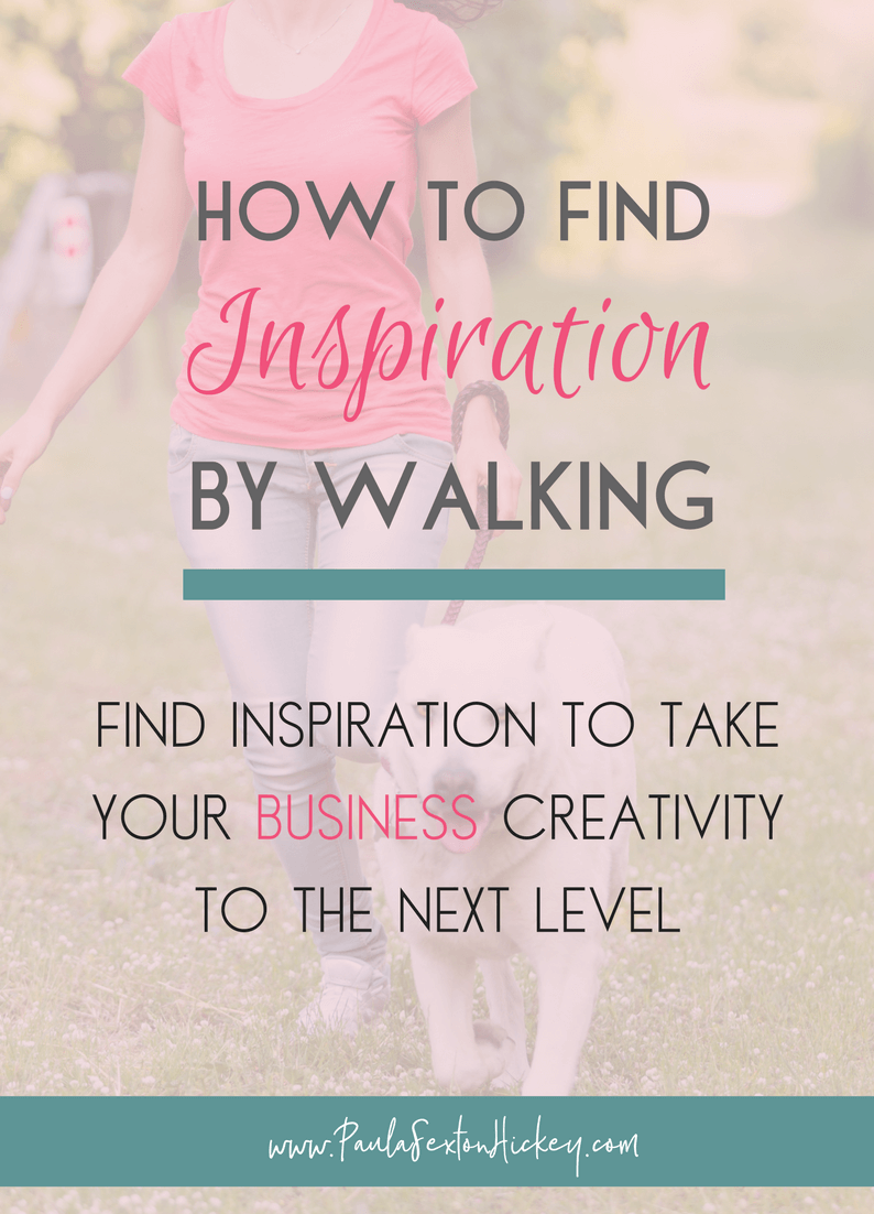 HOW TO FIND INSPIRATION BY WALKING