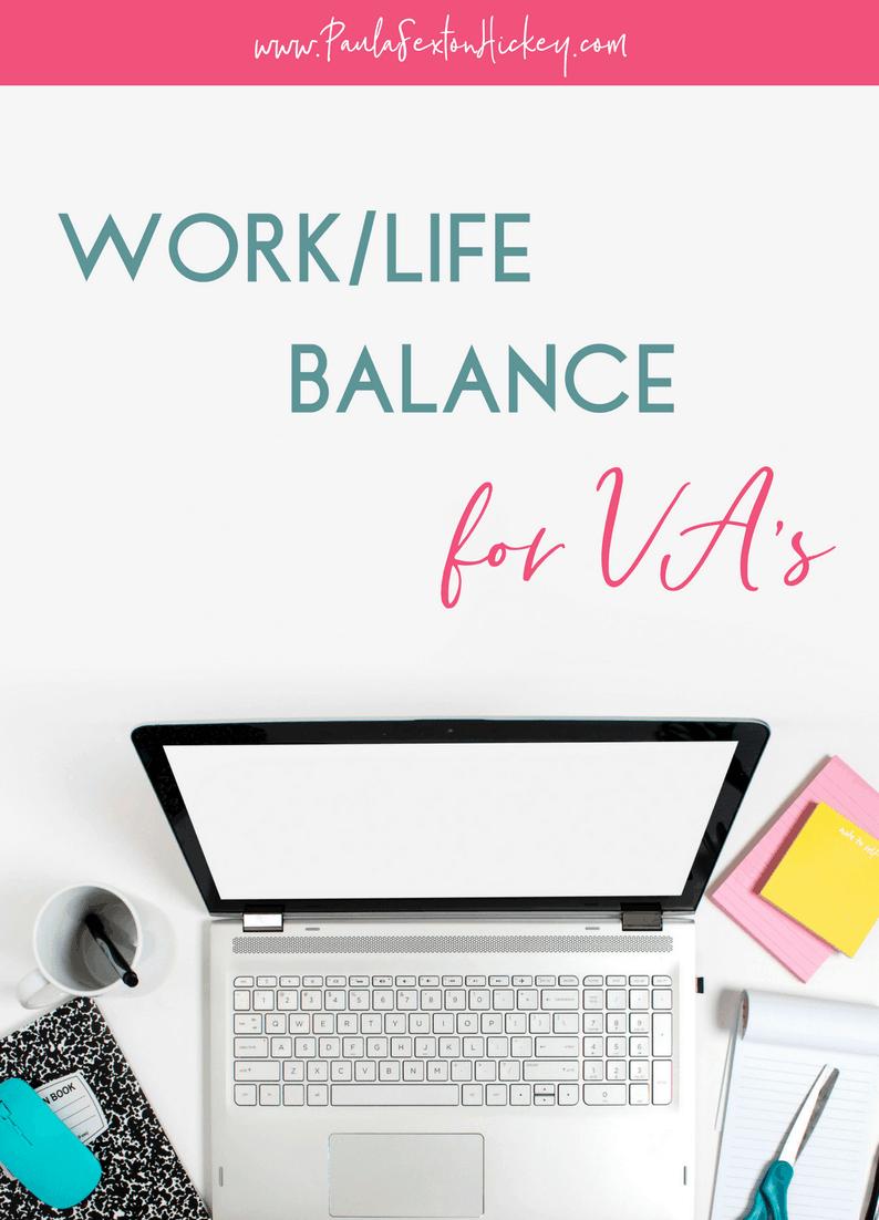 WORK/LIFE BALANCE FOR VA'S