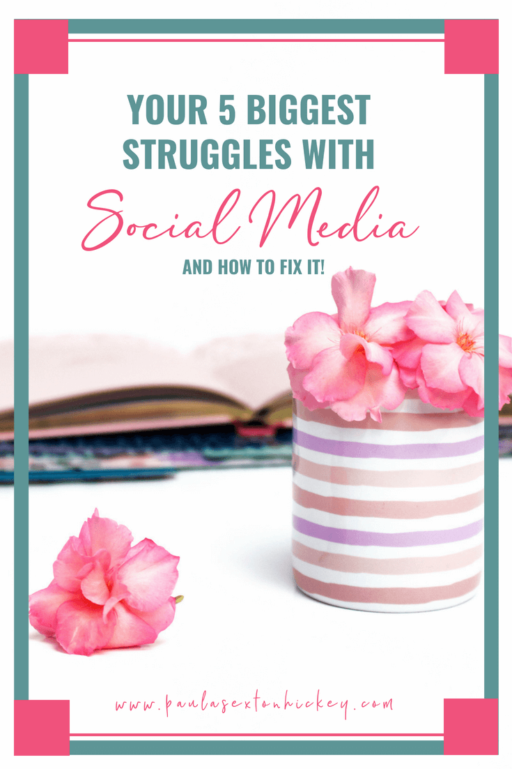 Your 5 Biggest Struggles with Social Media and How to Fix it