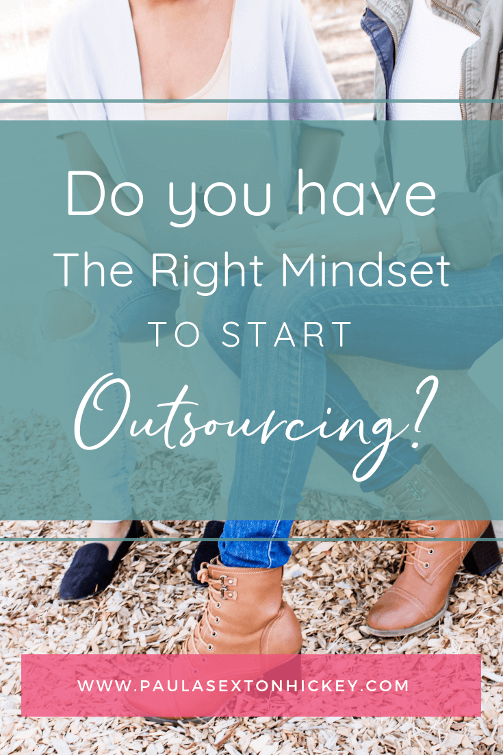 Do you have the right mindset to start outsourcing?