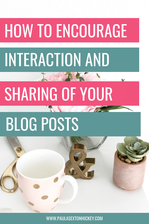 How to Encourage Interaction and Sharing of Your Blog Posts