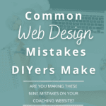 Common Web Design Mistakes DIYers Make on their coaching websites