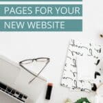 The Must Have Pages for Your New Website