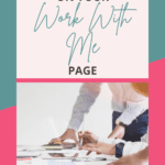WHAT TO INCLUDE ON YOUR WORK WITH ME PAGE
